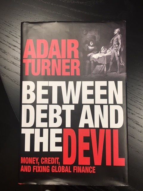 Between debt and the devil, Adair Turner
